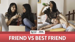 Friendship Day Special | Friend VS Best Friend | Filter Copy