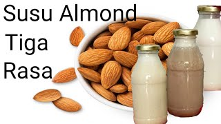 Resep Susu Almond 3 Rasa ||Almond Milk|| Resep Diet Sehat||Cara Membuat Almond Milk