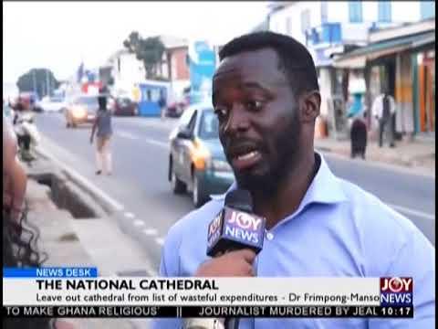 The National Cathedral - News Desk on JoyNews (28-8-18)