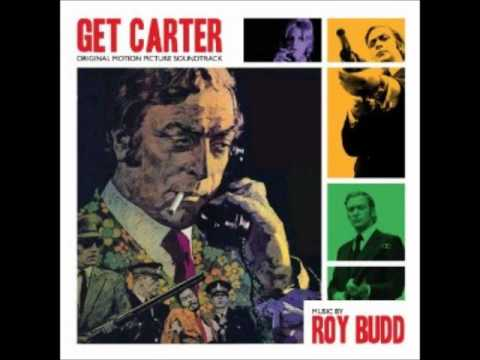 Get Carter Main Theme (Carter Takes a Train) (Song) by Roy Budd