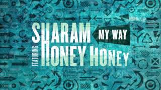 Sharam - My Way (Feat. Honey Honey)