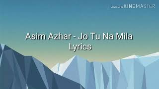 Jo Tu Na Mila - Asim Azhar   Love   Song   Lyrics  