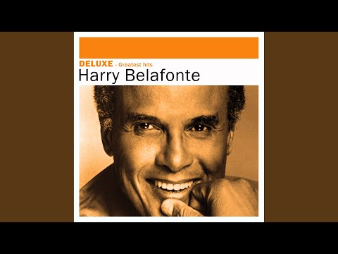 Day O (Banana Boat Song) - Harry Belafonte - Topic