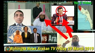 Rohingya News Arakan TV Friday 29 March 2019