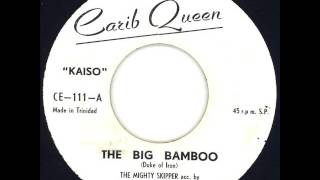 The Mighty Skipper -The Big Bamboo