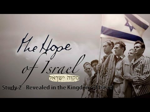 Study 2   The Hope Of Israel Revealed in the Kingdom of Israel