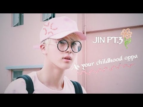 BTS FF IMAGINE | JIN as your childhood Oppa pt 3 Jealousy