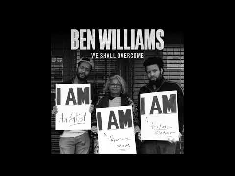 Ben Williams - We Shall Overcome (Official Audio) online metal music video by BEN WILLIAMS