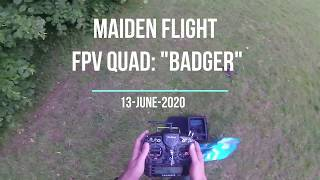 "FPV quad ""Badger"" - Maiden Outdoor flight"