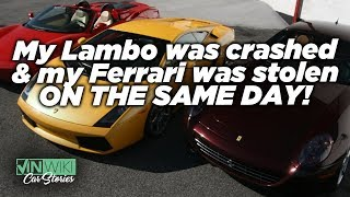 My Lambo got crashed and my Ferrari was stolen on the same day
