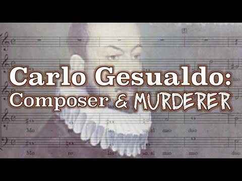 Carlo Gesualdo: Composer & Murderer