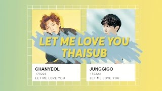 [THAISUB] 정기고(Junggigo)X찬열(CHANYEOL) - Let Me Love You