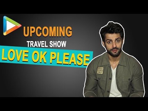 Karan Wahi's Interview for MX Player's Upcoming Travel Show Love Ok Please