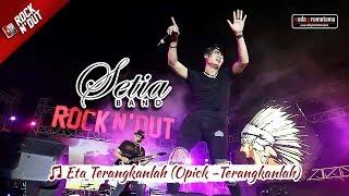 Setia Band Samarinda | Eta Terangkanlah (Opick - Terangkanlah) Apache ROCK N' DUT 21 Oktober 2017