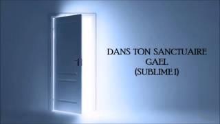 SANCTUAIRE DANS MP3 GAEL TON TÉLÉCHARGER