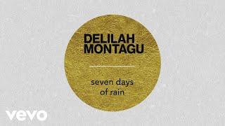 Delilah Montagu   Seven Days Of Rain (Audio)