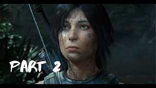 Shadow of the Tomb Raider Gameplay Walkthrough Part 2 HD 1080P 60FPS