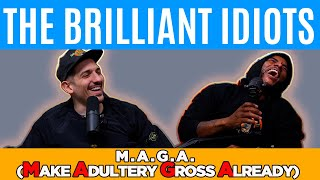 The Brilliant Idiots - M.A.G.A. (Make Adultery Gross Already)