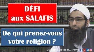 Défi lancé aux Salafis – De qui prenez-vous votre religion ? – Shaykh Mohammad Yasir Al-Hanafi