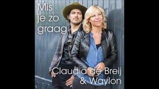 Claudia de Breij ft. Waylon - Mis Je Zo Graag Lyrics