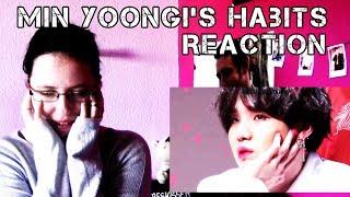 REACTION: Min Yoongi's Habits
