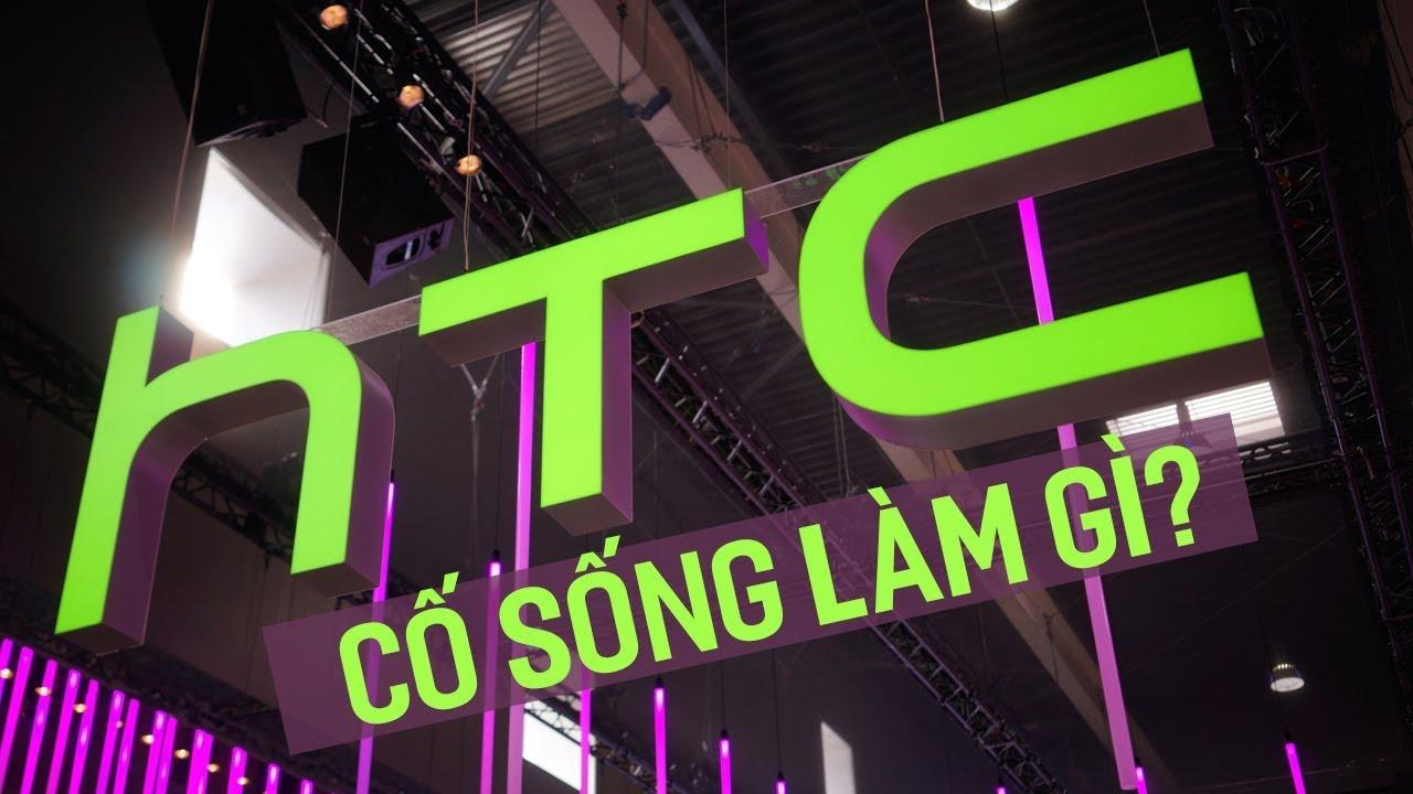 HTC ơi, còn cố sống để làm gì nữa?