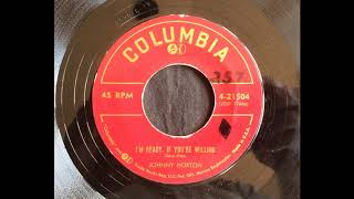 Johnny Horton I'm Ready If You're Willing 2