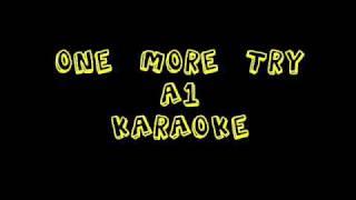 One More Try - A1 Karaoke
