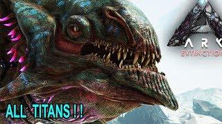 Ark Extinction ALL TITANS GAMEPLAY!!! Desert, Ice, Forest and King Titan!! Ark Survival Evolved