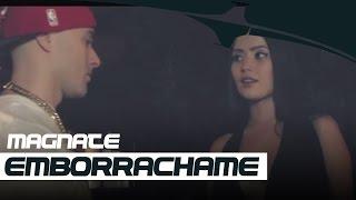 Emborrachame - Magnate (Video)