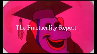 The Fractacality Report & The Equinox.