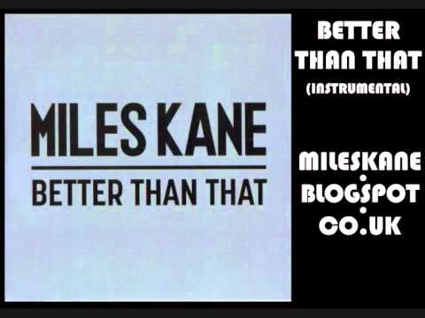 Miles Kane - Better Than That (Instrumental)