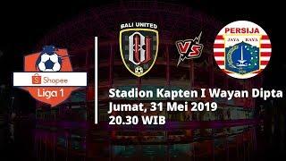 Jadwal Pertandingan dan Siaran Langsung Liga 1 2019 Pekan ke-3, Bali United Vs Persija, Jumat (31/5)