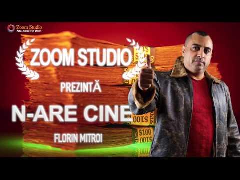 Florin Mitroi – N-are cine Video