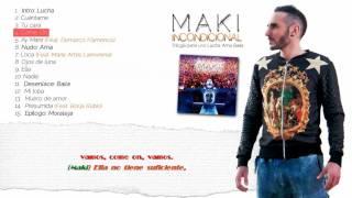 Maki - Incondicional (Trilogía Parte Uno) [VideoDisco]