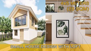Small House Design Idea (4x5 Meters) 20sqm With Loft
