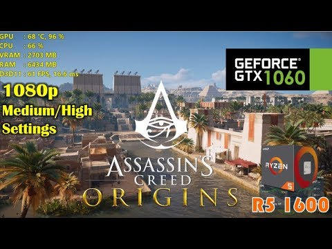 GTX 1060 AND R5 1600 PERFORMANCE :: Assassin's Creed Origins General