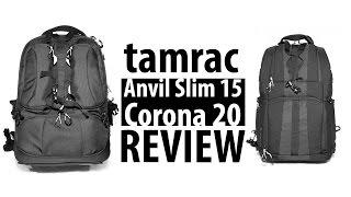 Tamrac Anvil Slim 15 and Corona 20 Review