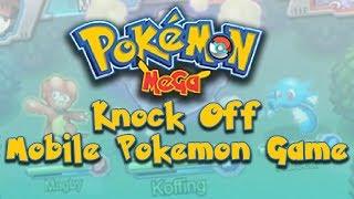 KNOCK OFF MOBILE POKEMON GAME (Pokemon Mega)
