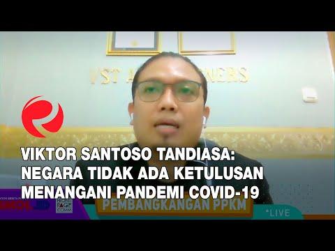 Viktor Santoso Tandiasa: Negara Tidak Ada Ketulusan Menangani Pandemi Covid-19