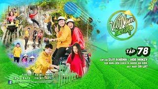 Việt Nam Tươi Đẹp - Tập 78 FULL | Du Lịch Phượt Đà Lạt Cùng Duy Khánh Và Hòa Minzy