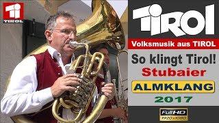 Tyrol Folk Music: Stubaier Almklang  2017