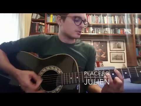 Julien - Placebo (Acoustic Guitar Cover).