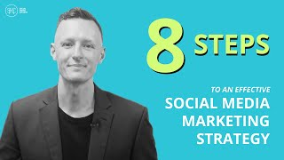 8 Steps To An Effective Social Media Marketing Strategy In 2020!