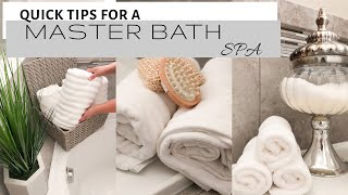 MASTER BATH DECOR | QUICK DESIGN TIPS | SPA INSPIRED