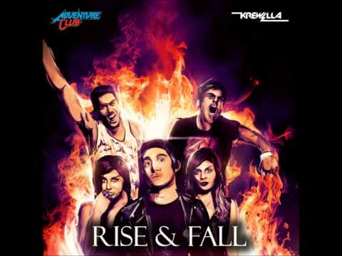 Rise & Fall - Adventure Club Ft Krewella