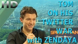 Tom on his Twitter war with Zendaya