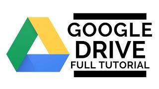 Google Drive - Full Tutorial 2020