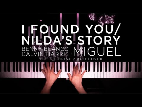 Benny Blanco, Calvin Harris Ft. Miguel - I Found You / Nilda's Story | The Theorist Piano Cover - The Theorist