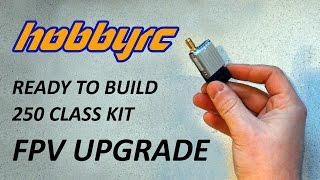 HobbyRC Ready To Build 250 Class Kit FPV Upgrade